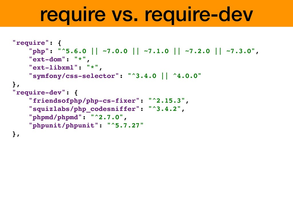 """require vs. require-dev """"require"""": { """"php"""": """"^5..."""