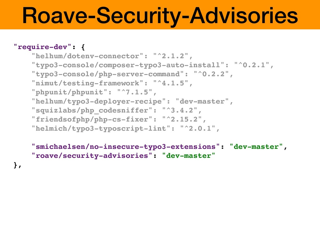 "Roave-Security-Advisories ""require-dev"": { ""hel..."