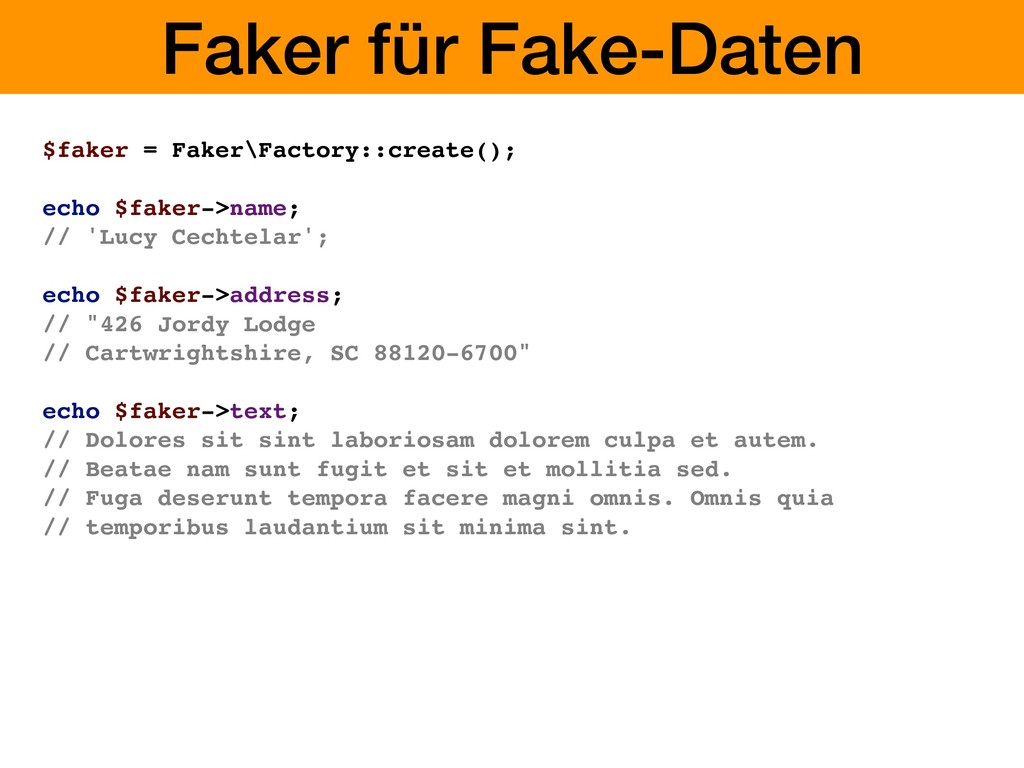 Faker für Fake-Daten $faker = Faker\Factory::cr...
