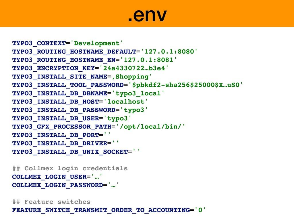 .env TYPO3_CONTEXT='Development' TYPO3_ROUTING_...