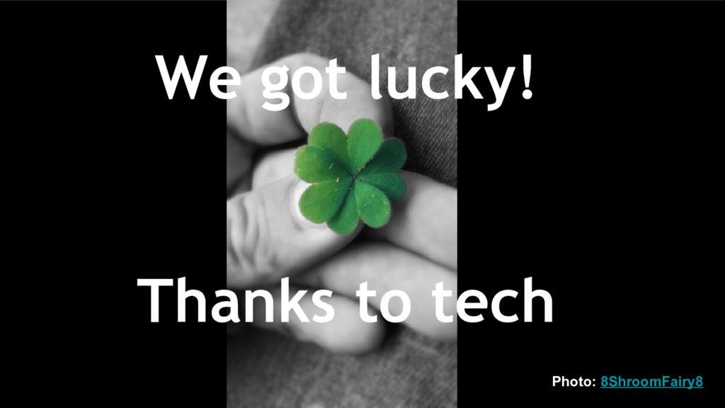 We got lucky! Thanks to tech Photo: 8ShroomFair...