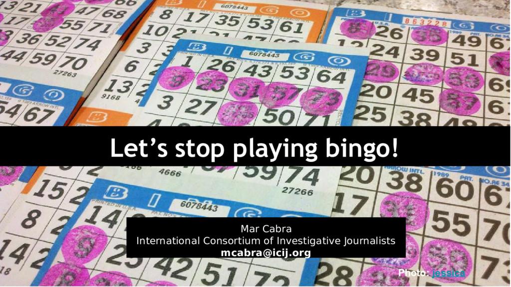 Photo: jessica Let's stop playing bingo! Mar Ca...