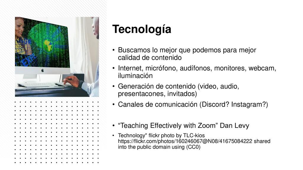 Tecnología • Buscamos lo mejor que podemos para...