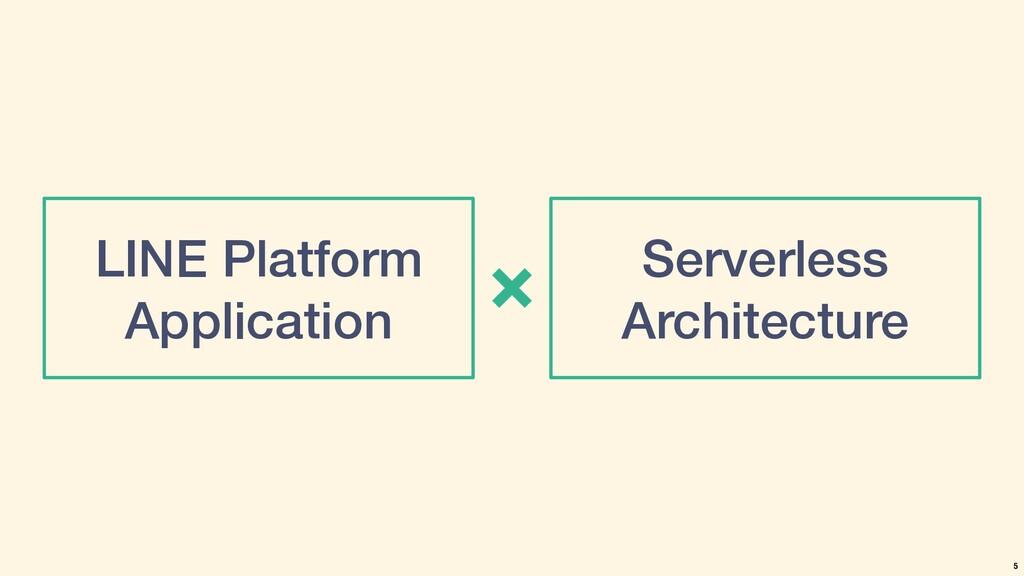 LINE Platform Application Serverless Architectu...