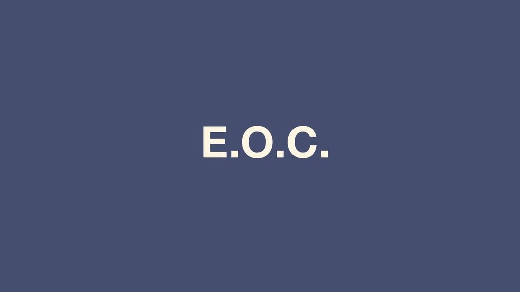 E.O.C.