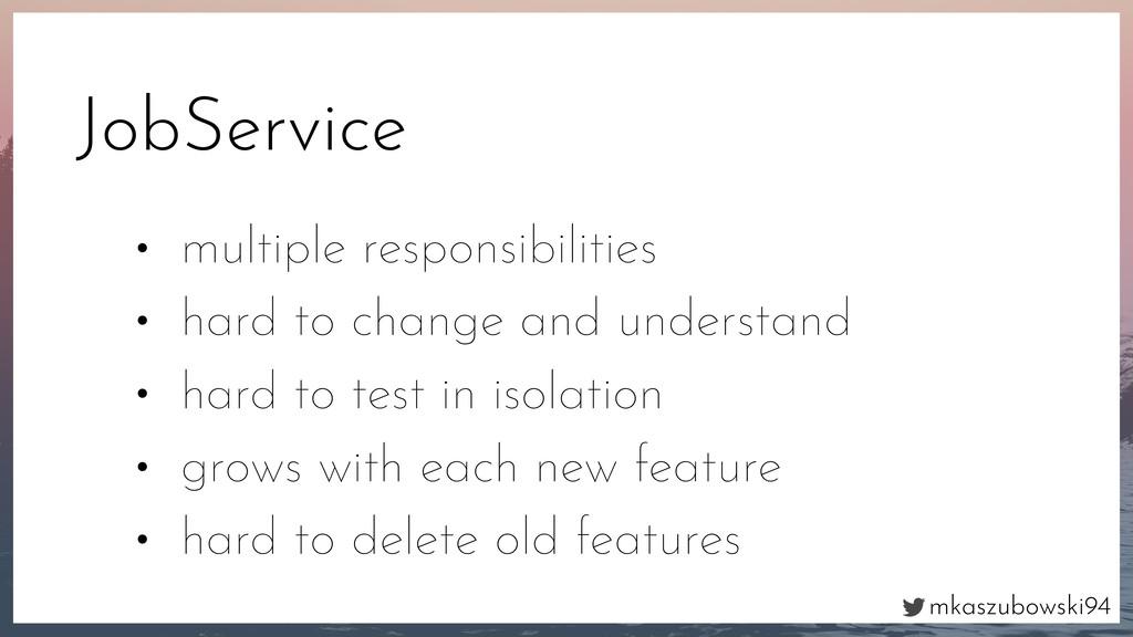 mkaszubowski94 JobService • multiple responsibi...