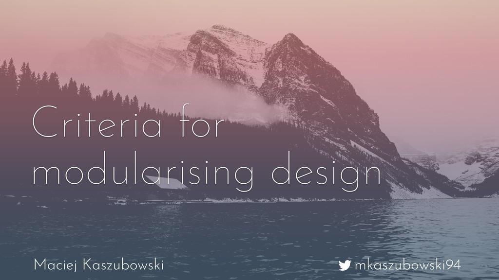 mkaszubowski94 Maciej Kaszubowski Criteria for ...