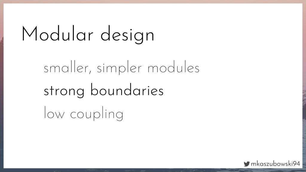 mkaszubowski94 Modular design smaller, simpler ...