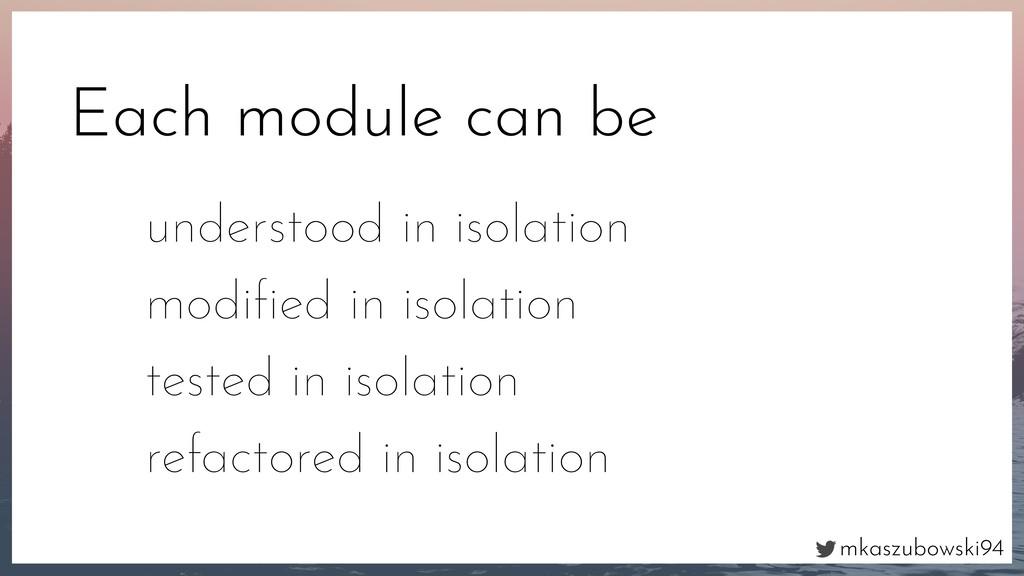 mkaszubowski94 Each module can be understood in...