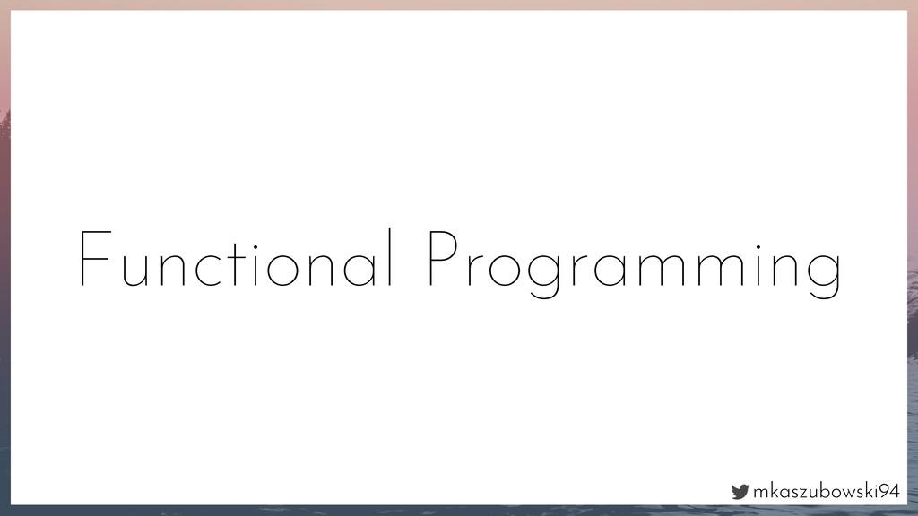 mkaszubowski94 Functional Programming