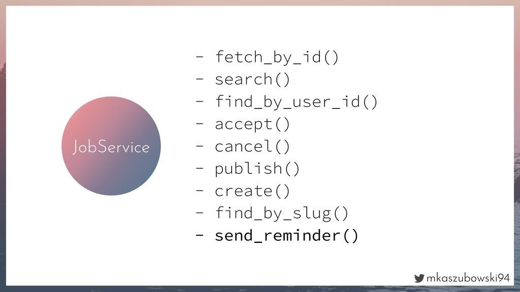 mkaszubowski94 JobService - fetch_by_id() - sea...