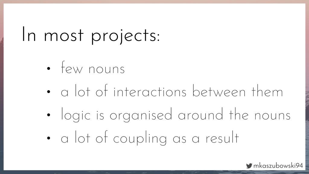 mkaszubowski94 In most projects: • few nouns • ...