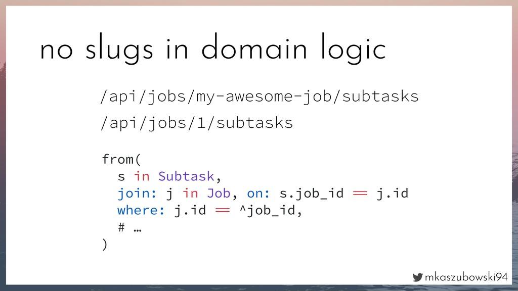 mkaszubowski94 no slugs in domain logic /api/jo...