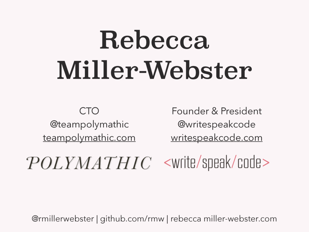 Rebecca Miller-Webster CTO @teampolymathic team...