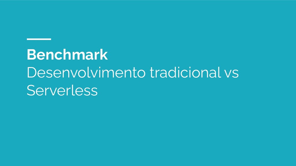 Benchmark Desenvolvimento tradicional vs Server...