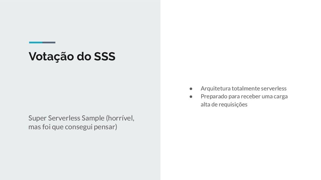 Votação do SSS Super Serverless Sample (horríve...