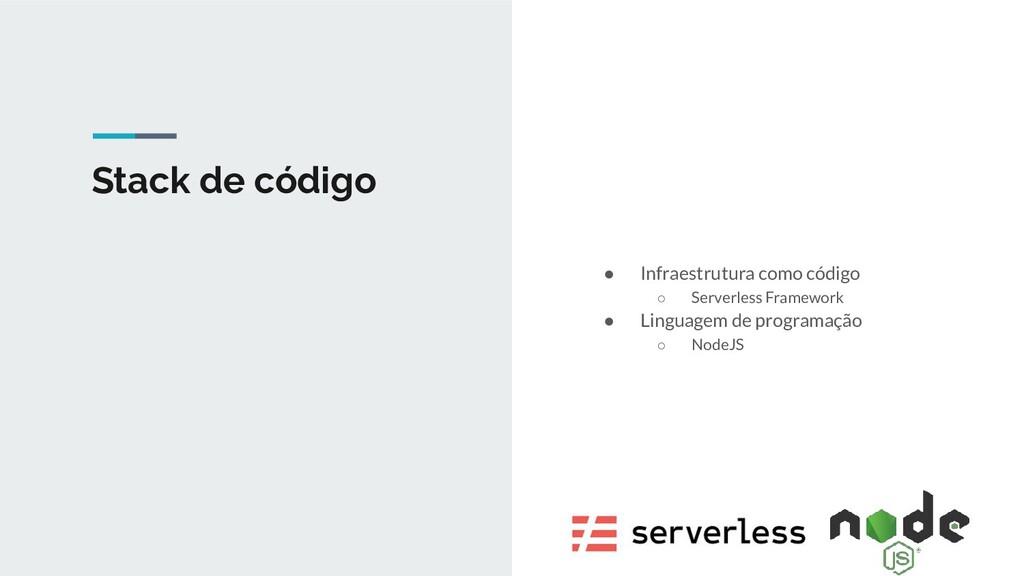 Stack de código ● Infraestrutura como código ○ ...