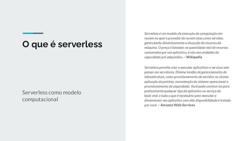 O que é serverless Serverless é um modelo de ex...