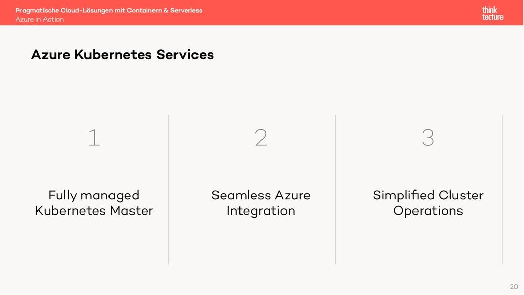 Azure Kubernetes Services 1 Fully managed Kuber...