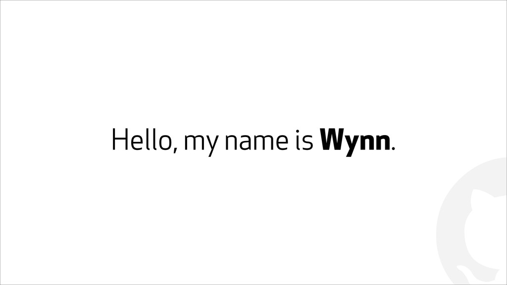 ! Hello, my name is Wynn.
