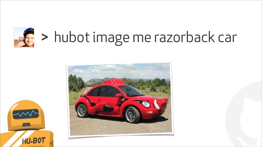 ! hubot image me razorback car >