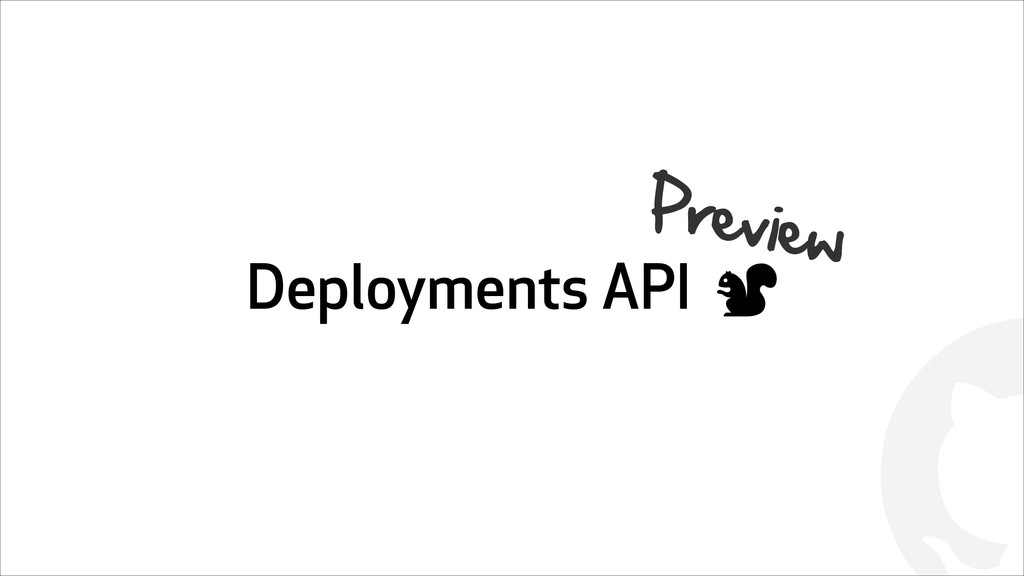 ! Deployments API ! Preview