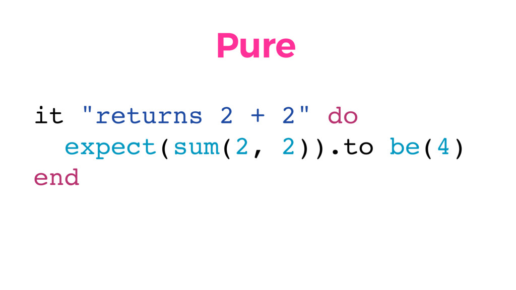 """it """"returns 2 + 2"""" do expect(sum(2, 2)).to be(4..."""