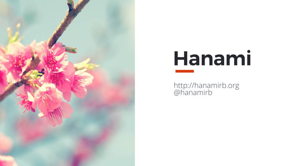 Hanami http://hanamirb.org @hanamirb MAXBORN