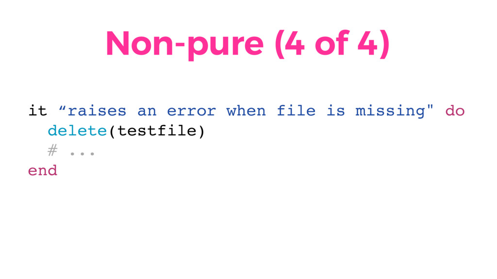 """Non-pure (4 of 4) it """"raises an error when file..."""