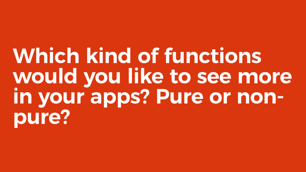 Which kind of functions would you like to see m...