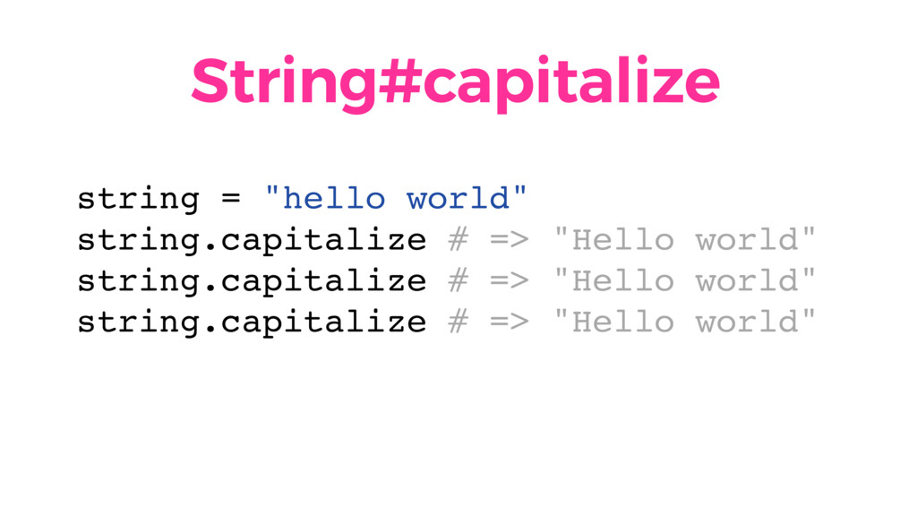 """String#capitalize string = """"hello world"""" string..."""