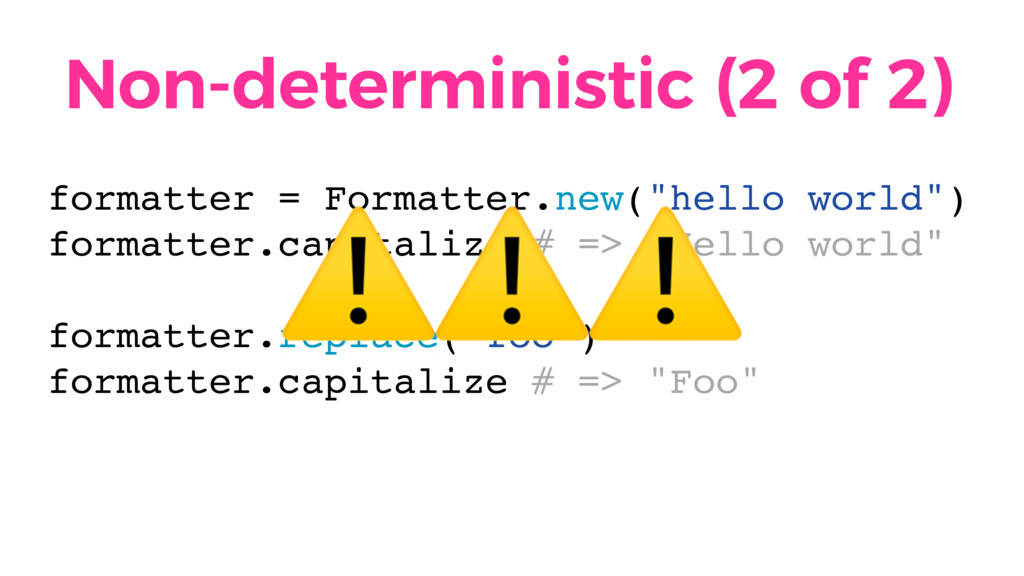 Non-deterministic (2 of 2) formatter = Formatte...