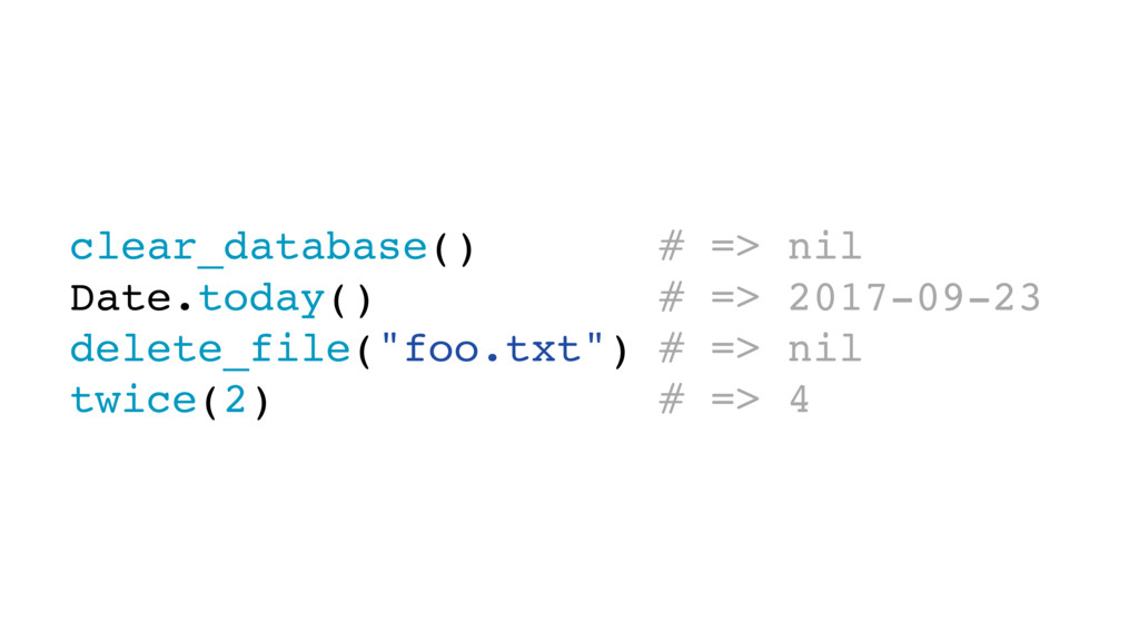 clear_database() # => nil Date.today() # => 201...