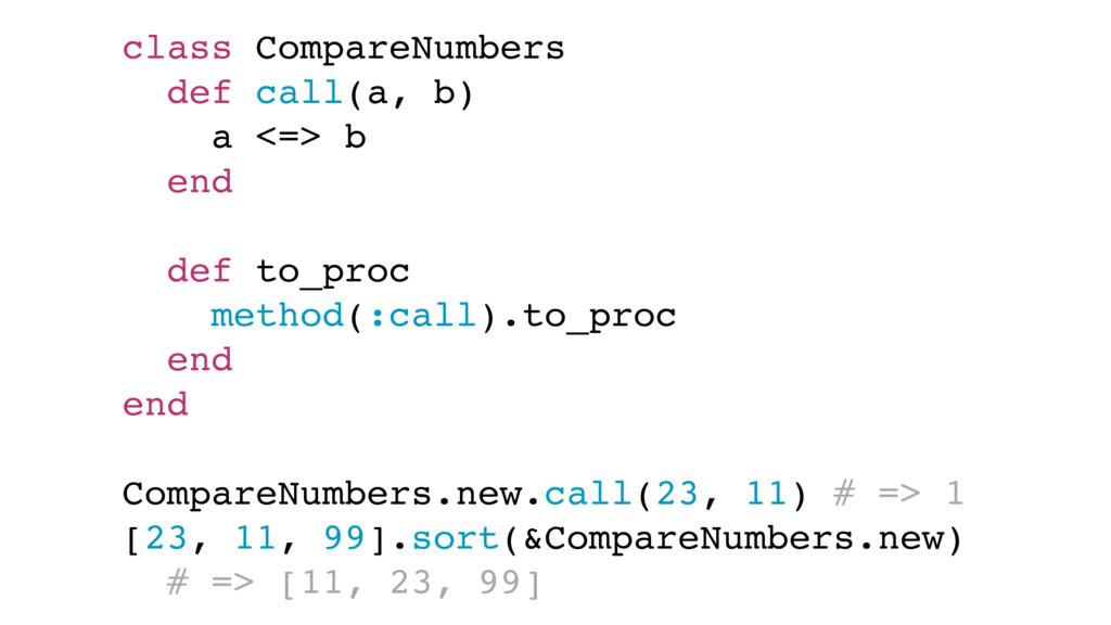 class CompareNumbers def call(a, b) a <=> b end...