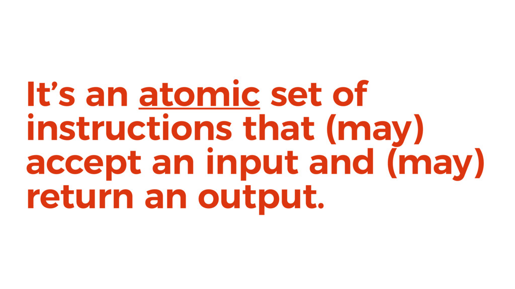 It's an atomic set of instructions that (may) a...
