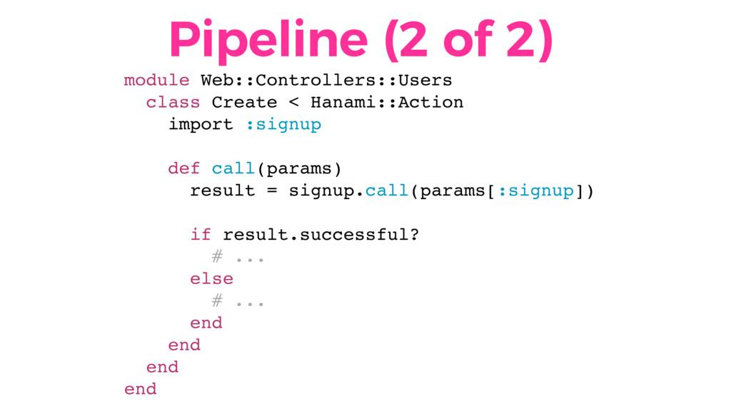 Pipeline (2 of 2) module Web::Controllers::User...