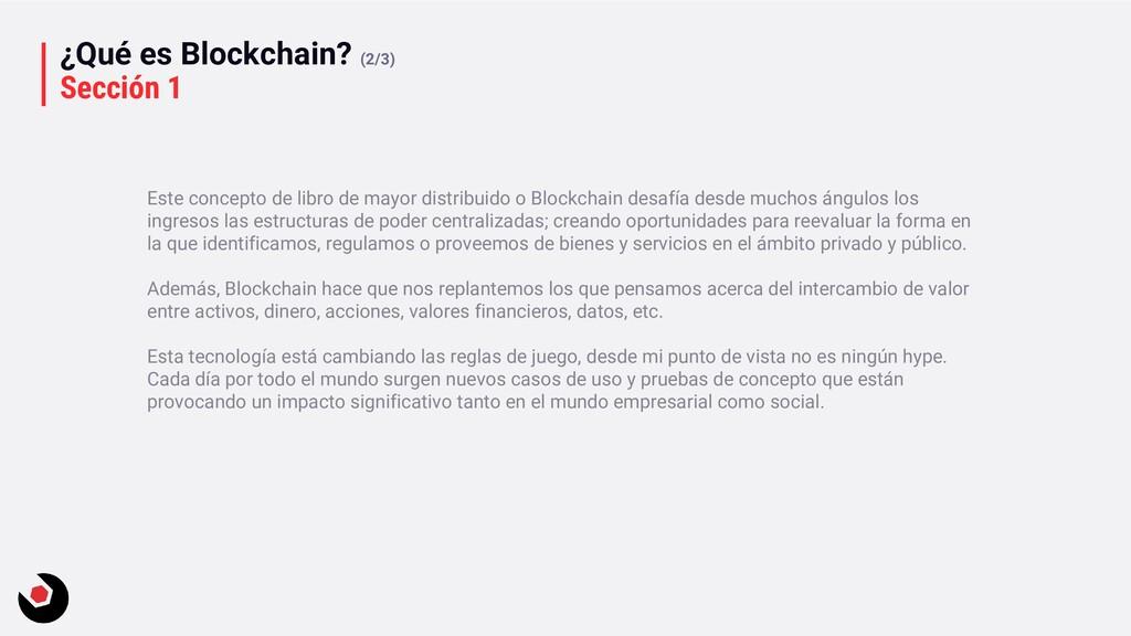 ¿Qué es Blockchain? (2/3) Sección 1 Este concep...