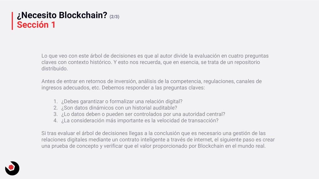 ¿Necesito Blockchain? (2/3) Sección 1 Lo que ve...