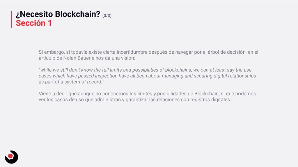 ¿Necesito Blockchain? (3/3) Sección 1 Si embarg...