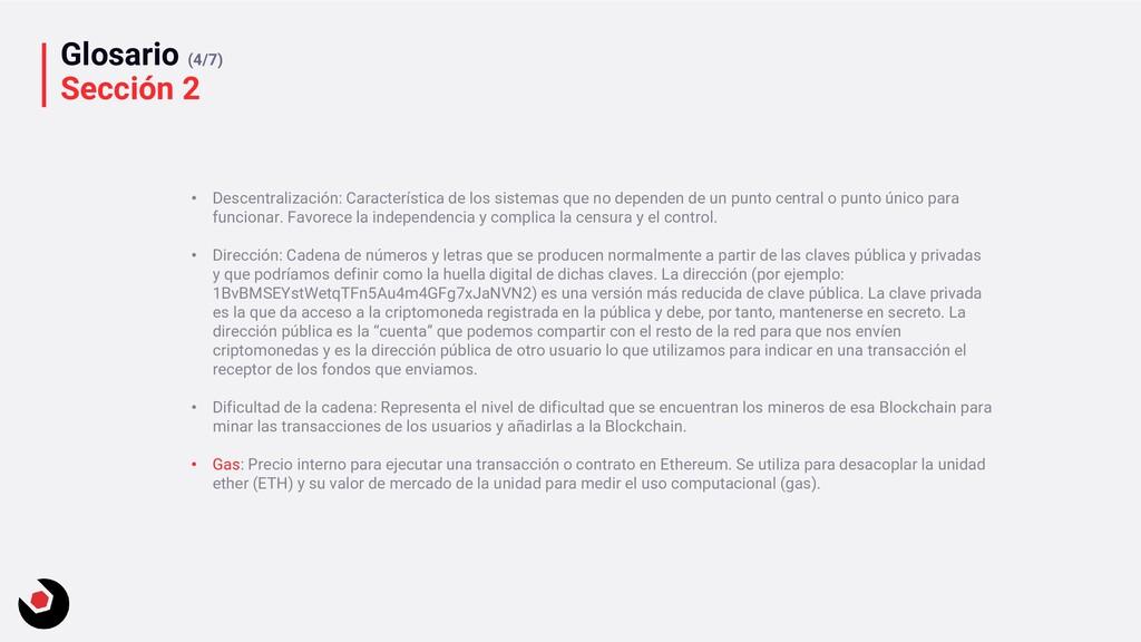 Glosario (4/7) Sección 2 • Descentralización: C...