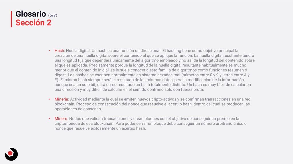 Glosario (5/7) Sección 2 • Hash: Huella digital...