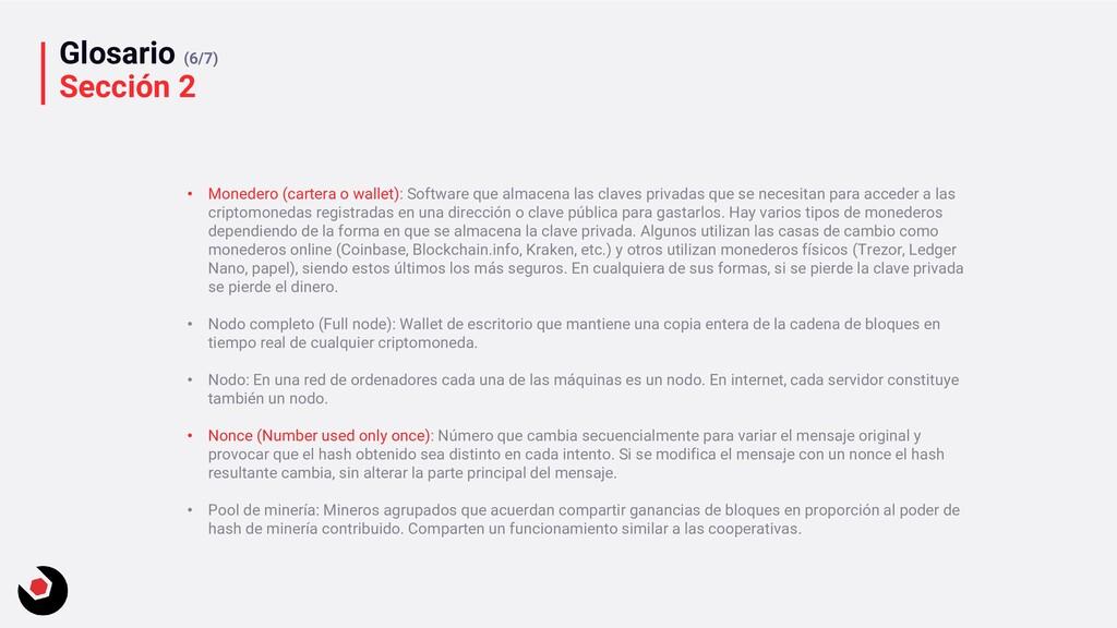 Glosario (6/7) Sección 2 • Monedero (cartera o ...