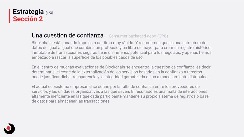 Estrategia (1/3) Sección 2 Blockchain está gana...