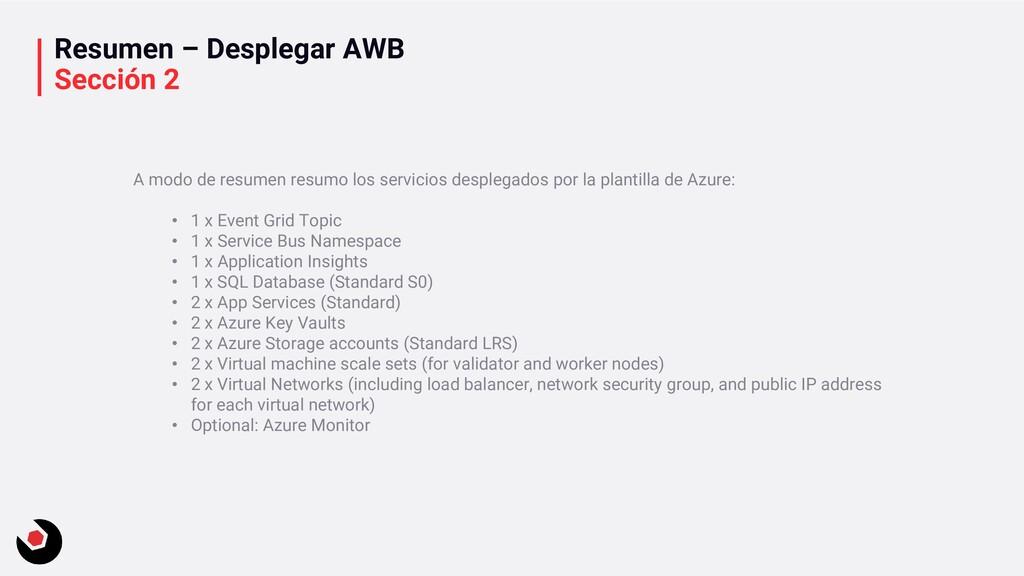 Resumen – Desplegar AWB Sección 2 A modo de res...