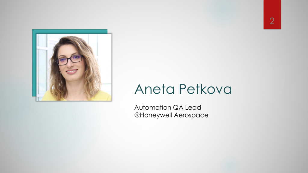 Aneta Petkova Automation QA Lead @Honeywell Aer...