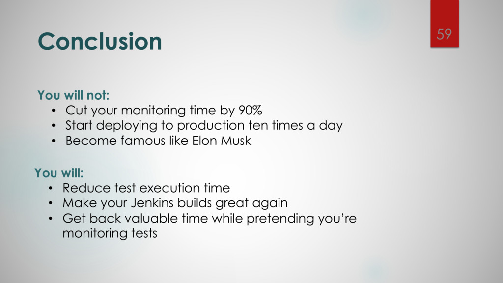 You will not: • Cut your monitoring time by 90%...