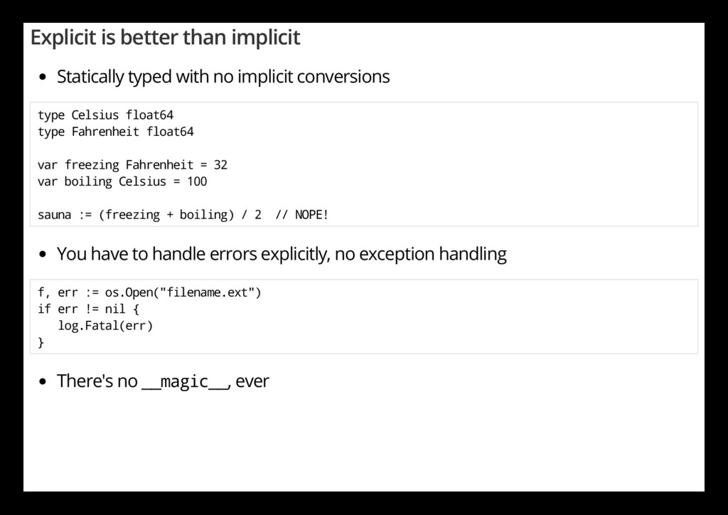 Explicit is better than implicit Statically typ...