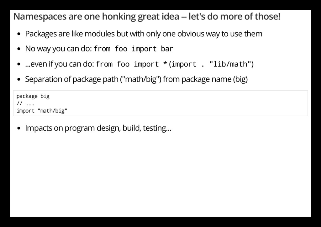 Namespaces are one honking great idea -- let's ...
