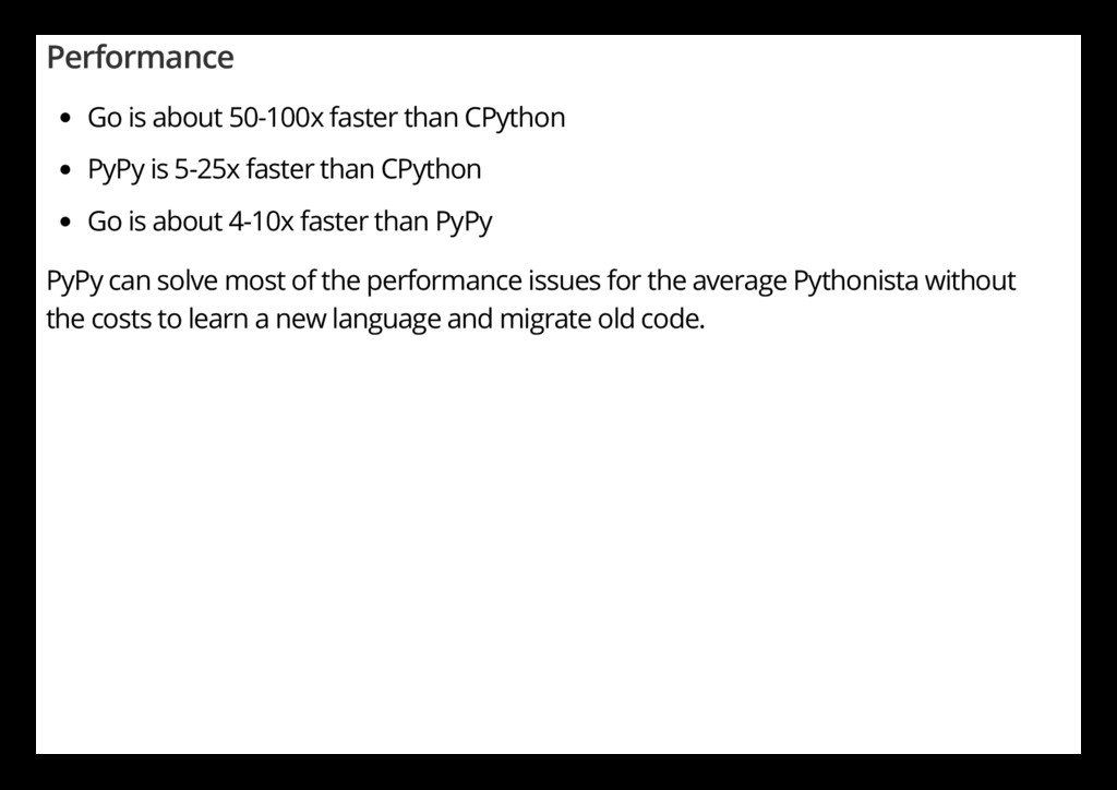 Performance Go is about 50-100x faster than CPy...