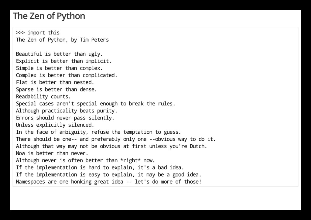 The Zen of Python >>> import this The Zen of Py...